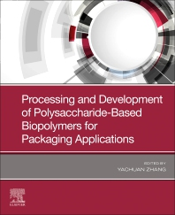 Cover image for Processing and Development of Polysaccharide-Based Biopolymers for Packaging Applications
