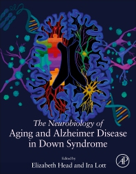 The Neurobiology of Aging and Alzheimer Disease in Down Syndrome - 1st Edition - ISBN: 9780128188453