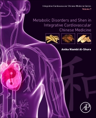 Cover image for Metabolic Disorders and Shen in Integrative Cardiovascular Chinese Medicine
