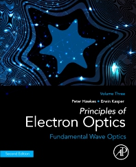 Principles of Electron Optics, Volume 3 - 2nd Edition - ISBN: 9780128189795