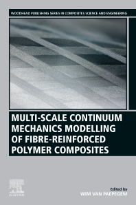 Multi-Scale Continuum Mechanics Modelling of Fibre-Reinforced Polymer Composites - 1st Edition - ISBN: 9780128189849, 9780128189856