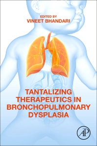 Cover image for Tantalizing Therapeutics in Bronchopulmonary Dysplasia