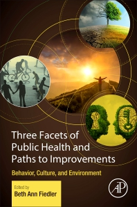 Three Facets of Public Health and Paths to Improvements - 1st Edition - ISBN: 9780128190081, 9780128190142
