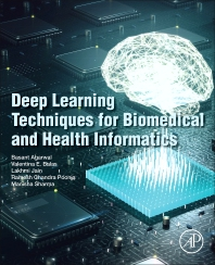 Deep Learning Techniques for Biomedical and Health Informatics - 1st Edition - ISBN: 9780128190616, 9780128190623
