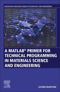 Cover image for A MATLAB® Primer for Technical Programming for Materials Science and Engineering