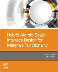 Cover image for Hybrid Atomic-Level Interface Design for Materials Functionality