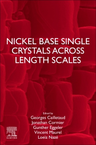 Nickel Base Single Crystals Across Length Scales - 1st Edition - ISBN: 9780128193570