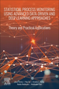 Cover image for Statistical Process Monitoring using Advanced Data-Driven and Deep Learning Approaches