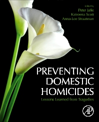 Preventing Domestic Homicides - 1st Edition - ISBN: 9780128194638, 9780128194645
