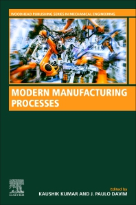 Book Series: Modern Manufacturing Processes