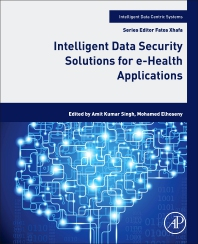 Cover image for Intelligent Data Security Solutions for e-Health Applications