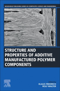 Cover image for Structure and Properties of Additive Manufactured Polymer Components