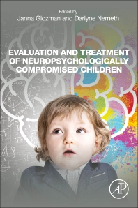 Cover image for Evaluation and Treatment of Neuropsychologically Compromised Children
