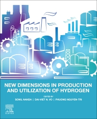 New Dimensions in Production and Utilization of Hydrogen - 1st Edition - ISBN: 9780128195536