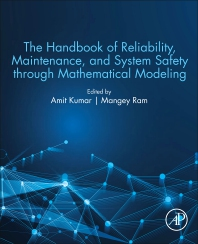 Cover image for The Handbook of Reliability, Maintenance, and System Safety through Mathematical Modeling