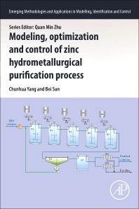 Cover image for Modeling, Optimization and Control of Zinc Hydrometallurgical Purification Process