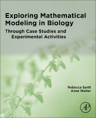 Cover image for Exploring Mathematical Modeling in Biology Through Case Studies and Experimental Activities