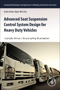 Advanced Seat Suspension Control System Design for Heavy Duty Vehicles - 1st Edition - ISBN: 9780128196014, 9780128226834