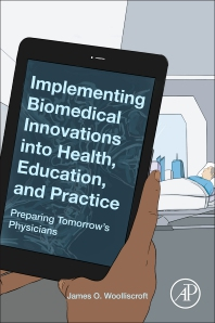 Implementing Biomedical Innovations into Health, Education, and Practice - 1st Edition - ISBN: 9780128196205, 9780128216040