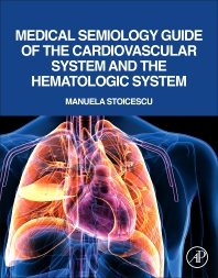 Medical Semiology Guide of the Cardiovascular System and the Hematologic System - 1st Edition - ISBN: 9780128196380
