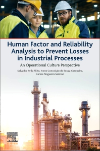Human Factor and Reliability Analysis to Prevent Losses in Industrial Processes - 1st Edition - ISBN: 9780128196502
