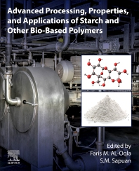 Cover image for Advanced Processing, Properties, and Applications of Starch and Other Bio-based Polymers