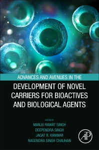 Advances and Avenues in the Development of Novel Carriers for Bioactives and Biological Agents - 1st Edition - ISBN: 9780128196663