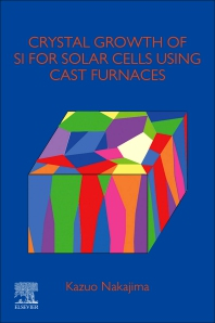 Cover image for Crystal Growth of Si Ingots for Solar Cells Using Cast Furnaces