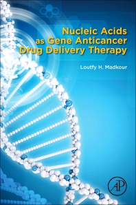 Nucleic Acids as Gene Anticancer Drug Delivery Therapy - 1st Edition - ISBN: 9780128197776