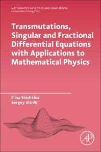 Cover image for Transmutations, Singular and Fractional Differential Equations with Applications to Mathematical Physics