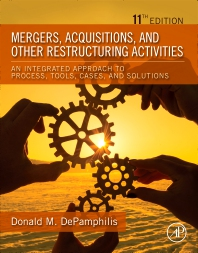 Mergers, Acquisitions, and Other Restructuring Activities - 11th Edition - ISBN: 9780128197820