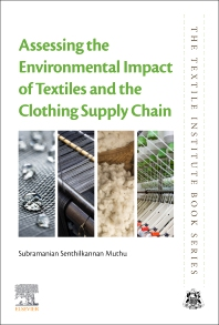 Assessing the Environmental Impact of Textiles and the Clothing Supply Chain - 2nd Edition - ISBN: 9780128197837