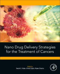 Cover image for Nano Drug Delivery Strategies for the Treatment of Cancers