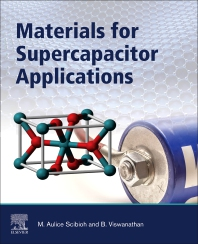 Materials for Supercapacitor Applications - 1st Edition - ISBN: 9780128198582, 9780128198599