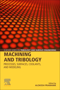 Machining and Tribology - 1st Edition - ISBN: 9780128198896