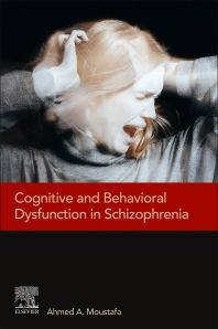 Cognitive and Behavioral Dysfunction in Schizophrenia - 1st Edition - ISBN: 9780128200056