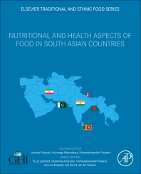 Nutritional and Health Aspects of Food in South Asian Countries - 1st Edition - ISBN: 9780128200117, 9780128200124