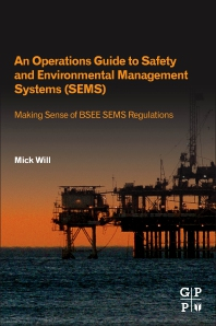 An Operations Guide to Safety and Environmental Management Systems (SEMS) - 1st Edition - ISBN: 9780128200407, 9780128204092