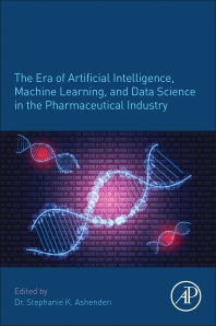 Cover image for The Era of Artificial Intelligence, Machine Learning and Data Science in the Pharmaceutical Industry