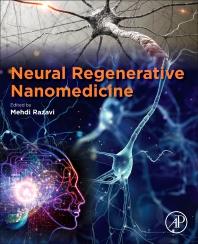 Neural Regenerative Nanomedicine - 1st Edition - ISBN: 9780128202234, 9780128204467
