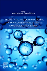 Cover image for Theoretical and Computational Approaches to Predicting Ionic Liquid Properties