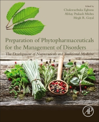 Cover image for Preparation of Phytopharmaceuticals for the Management of Disorders