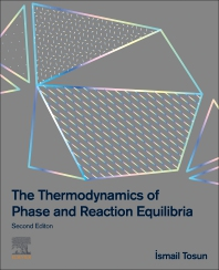 The Thermodynamics of Phase and Reaction Equilibria - 2nd Edition - ISBN: 9780128205303