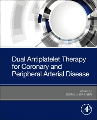 Dual Antiplatelet Therapy for Coronary and Peripheral Arterial Disease - 1st Edition - ISBN: 9780128205365