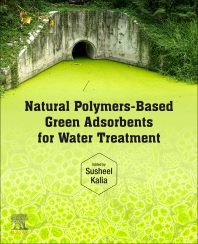 Cover image for Natural Polymers-Based Green Adsorbents for Water Treatment