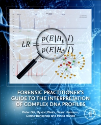Forensic Practitioner's Guide to the Interpretation of Complex DNA Profiles - 1st Edition - ISBN: 9780128205624, 9780128205686