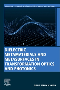 Cover image for Dielectric Metamaterials and Metasurfaces in Transformation Optics and Photonics