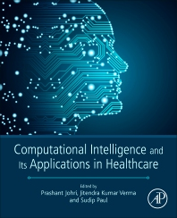 Computational Intelligence and Its Applications in Healthcare - 1st Edition - ISBN: 9780128206041