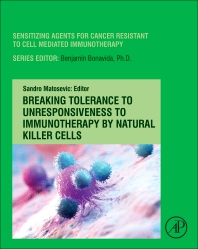 Breaking Tolerance to Unresponsiveness to Immunotherapy by Natural Killer Cells - 1st Edition - ISBN: 9780128206270