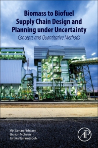 Cover image for Biomass to Biofuel Supply Chain Design and Planning under Uncertainty
